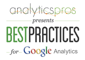 Analytics Pros BEST Practices for Google Analytics